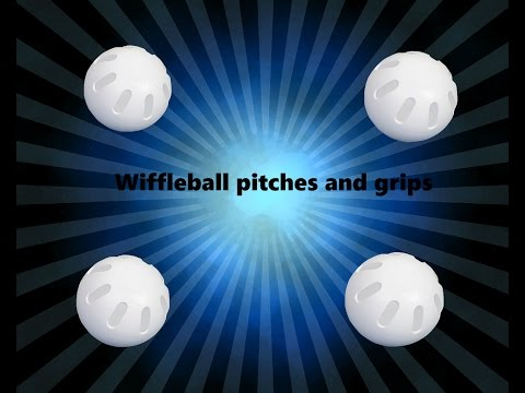 Wiffle ball pitches and grips