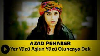 Azad Penaber - Yer Yüzü Aşkın Yüzü Oluncaya Dek  (Adnan Yücel)
