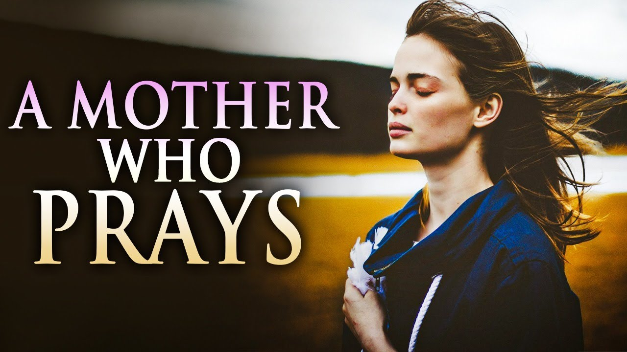 Never Underestimate A Mother Fuelled By Prayer | A Powerful Prayer For A Mother