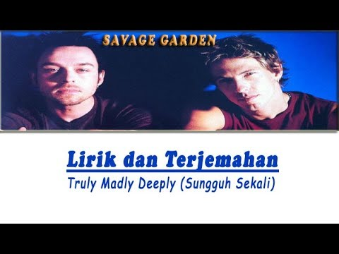 Savage Garden - Truly Madly Deeply | Lirik + Terjemahan Indonesia