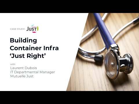 Mirantis & Mutuelle JUST - Building Container Infra 'Just Right'