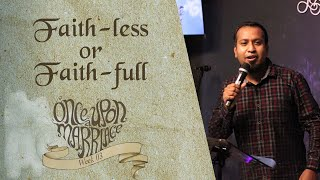 FAITH-LESS OR FAITH-FULL | Once Upon A Marriage Series (Week 3) | Ps. Sam Ellis