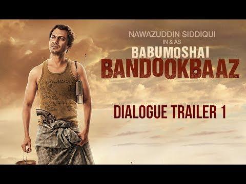 Babumoshai Bandookbaaz | Dialogue Trailer ...