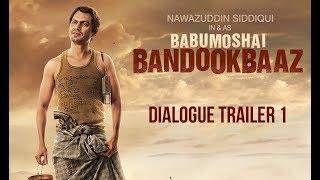 Babumoshai Bandookbaaz | Dialogue Trailer  | Nawazuddin Siddiqui | Bidita Bag| Releasing 25th August