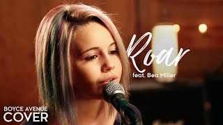 Roar - Katy Perry (Boyce Avenue feat. Bea Miller cover) on Spotify \u0026 Apple