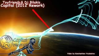 Toyfriends & Dj Bilakis - Capital(2012 Rework Vocal Mix)