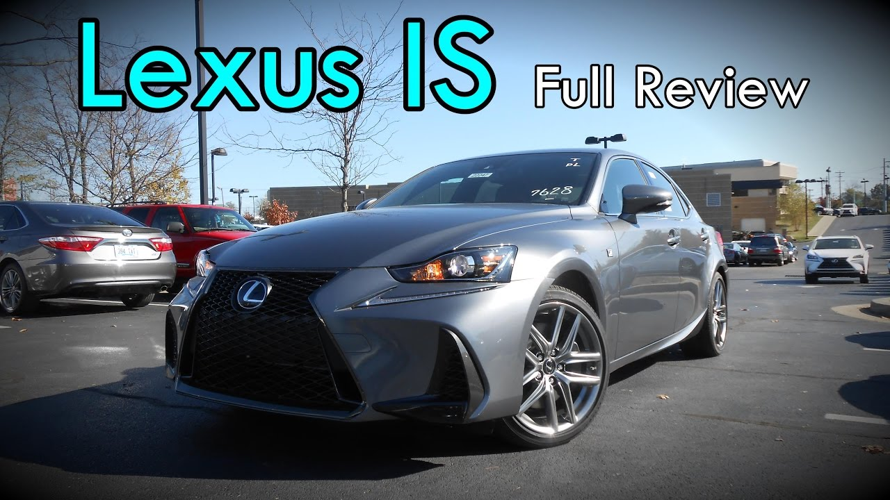 2017 lexus is full review is 350 is 300 is 200t turbo f sport youtube. Black Bedroom Furniture Sets. Home Design Ideas