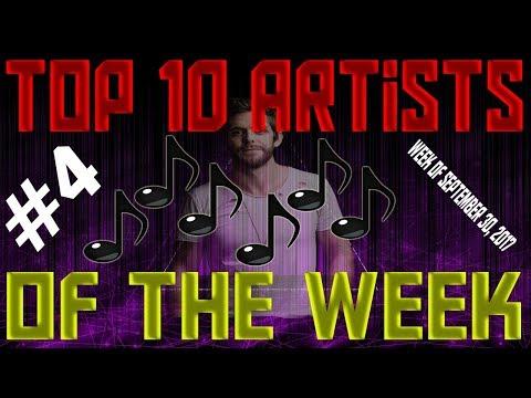 Top 10 Artists Of The Week #4 (Week of September 30, 2017)