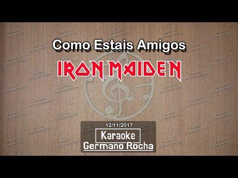Iron Maiden - Como Estais Amigos (Karaoke)