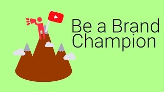 Be Your Channel and Brand Ambassador