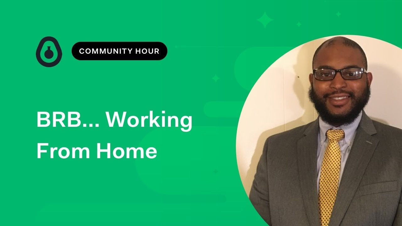 Transitioning to Working From Home - Community hour with Aaron Whitlock
