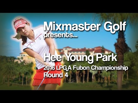 Hee Young Park - 2016 Fubon Champ, Final Rd - MMG