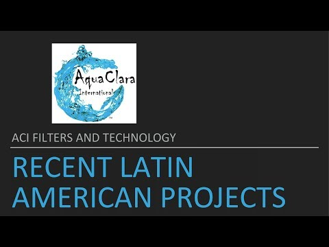 Recent Latin American Projects - Aqua Clara International