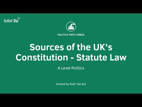 Sources of the UK's Constitution - Statute Law
