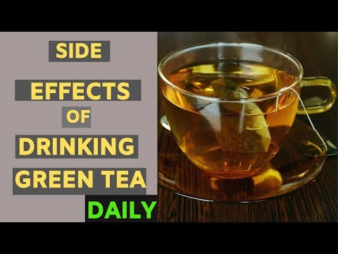 Side Effects Of Drinking Green Tea Daily