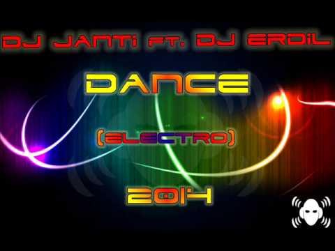 Dj ErdiL Ft.  Dj Janti  - Dance 2014 (Orginal Mix Electro)