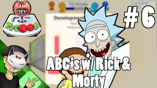 ABC's w/ Rick & Morty!(Game Dev Tycoon w/ Aphex) - Ep. 6[1080p 60FPS]