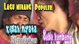 Download KISAH NYATA LAGU MINANG POPULER |  saba kambang