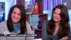 Sophie et Manon Serrano, l'histoire incroyable d'un échange à la naissance - C à vous - 13/02/2015