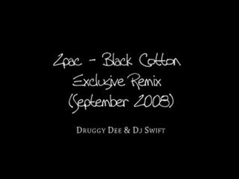 2pac - Black Cotton [September 2008] Druggy Dee & Dj Swift