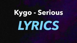 Kygo – Serious  Lyrics  Ft. Matt Corby
