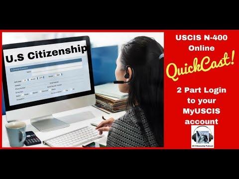 Uscis N 400 Online Quickcast 2 Part Login To Your Myuscis Account