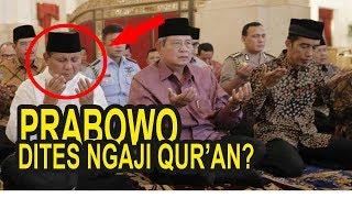 Prabowo Disuruh Ngaji Al-Qur'an di Depan Umum Agar Masyarakat Tahu
