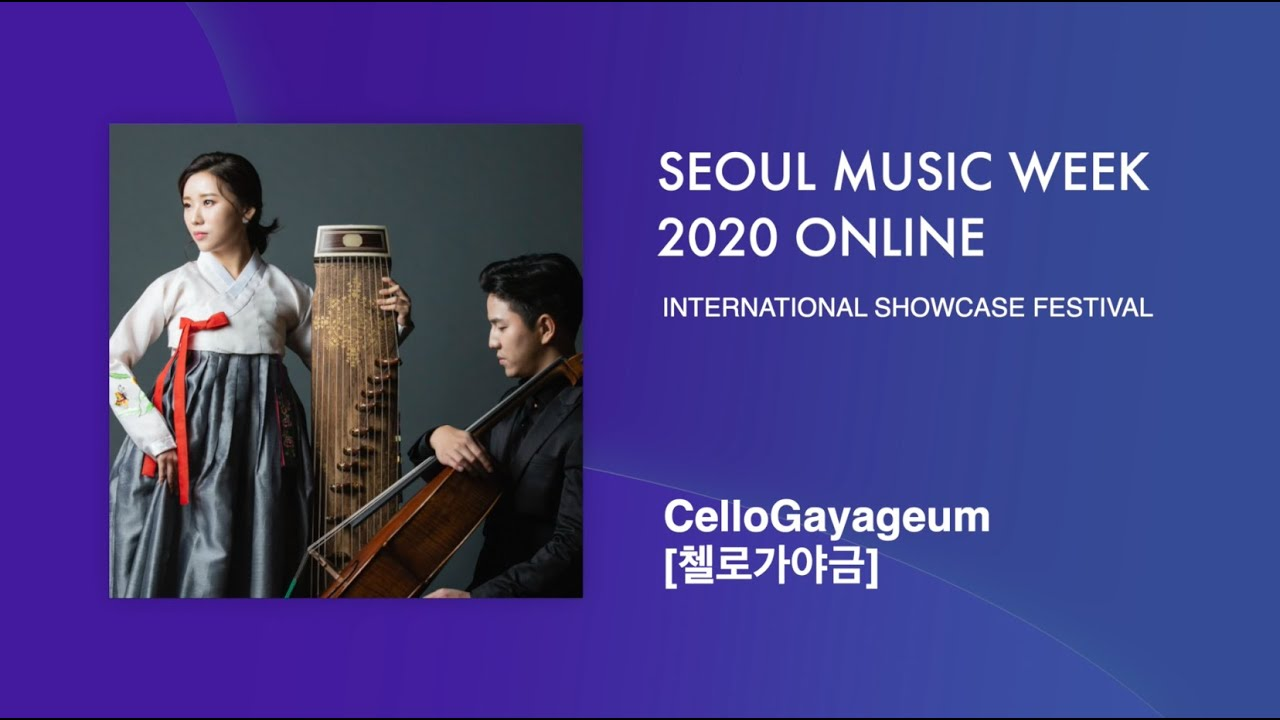 CelloGayageum (첼로가야금)   Seoul Music Week2020
