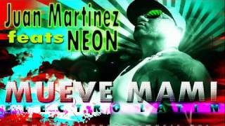 NEON FEATS JUAN MARTINEZ- MUEVE MAMI - VIDEO PROMOCIONAL  2012