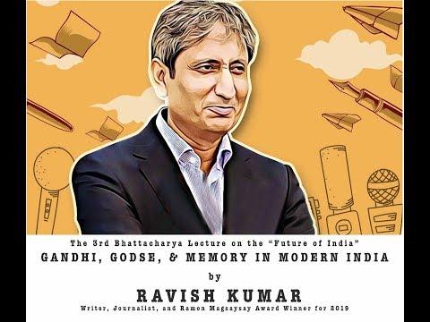 Ravish Kumar   Gandhi, Godse, And Memory In Modern India: