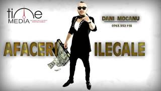 Repeat youtube video Dani Mocanu - afaceri ilegale HIT 2015