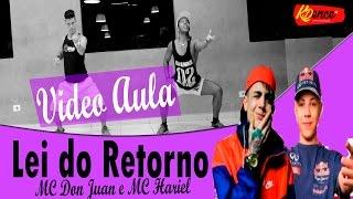 Video Aula - Lei do Retorno - MC Don Juan e MC Hariel | Coreografia KDence