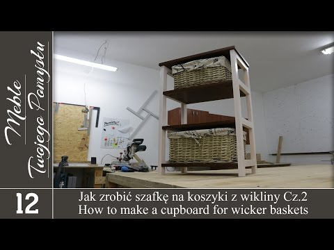 Cz. 2. Jak zrobić regał na koszyki z wikliny /  How to make cabinet for wicker baskets