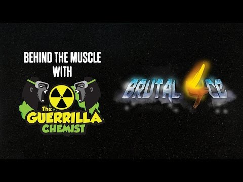 Behind The Muscle: Brutal 4ce Explained with the Guerrilla Chemist