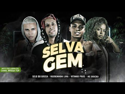 SELO DO BREGA, MARKINHOW LIMA, VITINHO PROS Feat. MC DRICKA - SELVAGEM