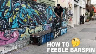 HOW TO FEEBLE BARSPIN WITH GRANT GERMAIN!