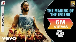 Bhaag Milkha Bhaag - The Making of THE LEGEND