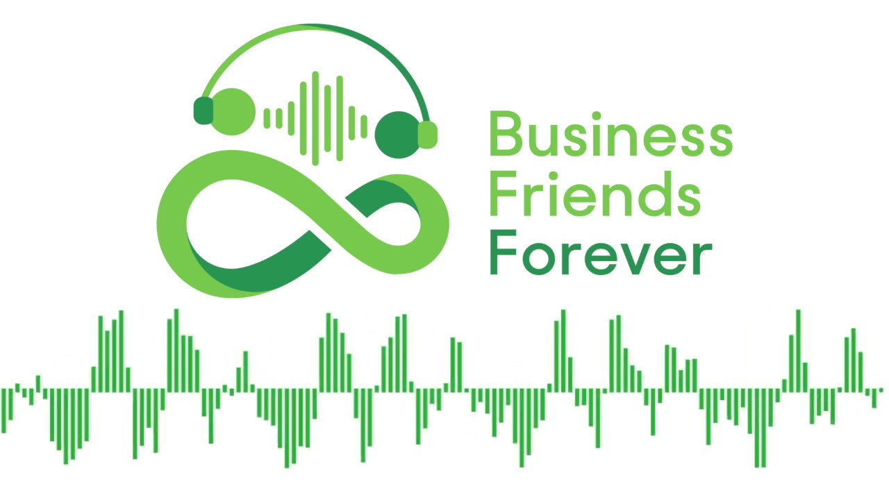 "Learn How to Make More BFFs ""Business Friends Forever"" with The My BFF Business Leaders Podcast!"