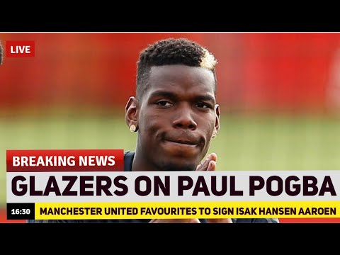 Manchester United to sign WONDERKID, Glazers make Paul Pogba decision   The Football Terrace