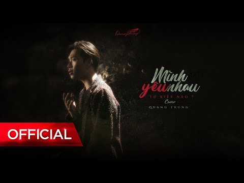 Mình Yêu Nhau Từ Kiếp Nào? [cover]   Quang Trung   Official Music Video 4k