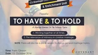 Covenant Christian Centre Marriage Counseling & Enrichment Unit Presents To Have & To Hold