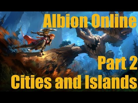 [Albion Online] Part 2 - Cities and Islands