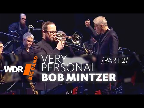 Bob Mintzer feat. by WDR BIG BAND - Mintzer's Very Personal | Part 2/2