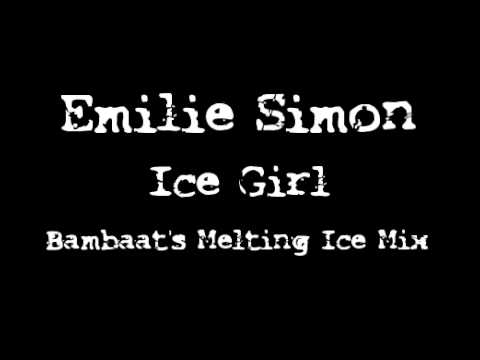 Emilie Simon - Ice Girl (Bambaat's Melting Ice Mix)