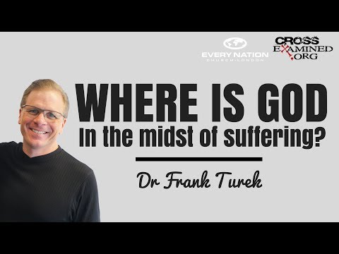 Where is God in the midst of suffering? (Dr Frank Turek)