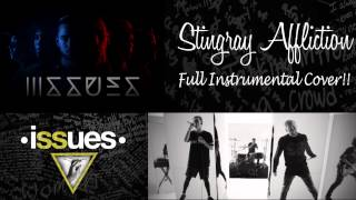 Issues - Stingray Affliction - Full Instrumental Cover!![Free DL]