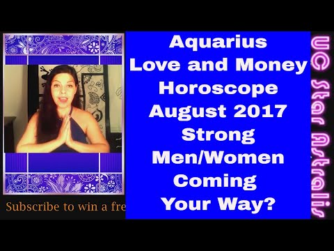 8a11a9bc0 Aquarius Love and Money Horoscope August 2017 Strong Men/Women Coming Your  Way? - YouTube