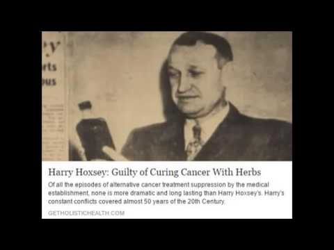 Harry Hoxsey: Guilty of Curing Cancer With Herbs