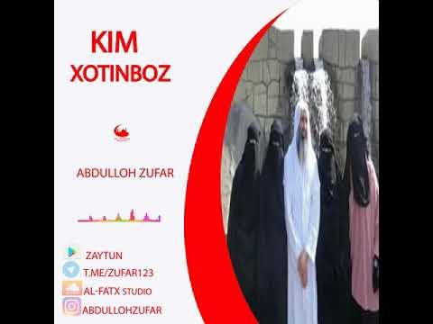 Abdulloh Zufar aslida kim hotinboz