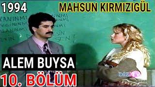 ALEM BUYSA DİZİSİ 10. BÖLÜM FULL | MAHSUN KIRMIZIGÜL - İPEK GÜMÜŞOĞLU - CANSEL ÖZZENGİN (1994)